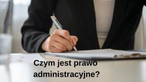 Czym jest prawo administracyjne_